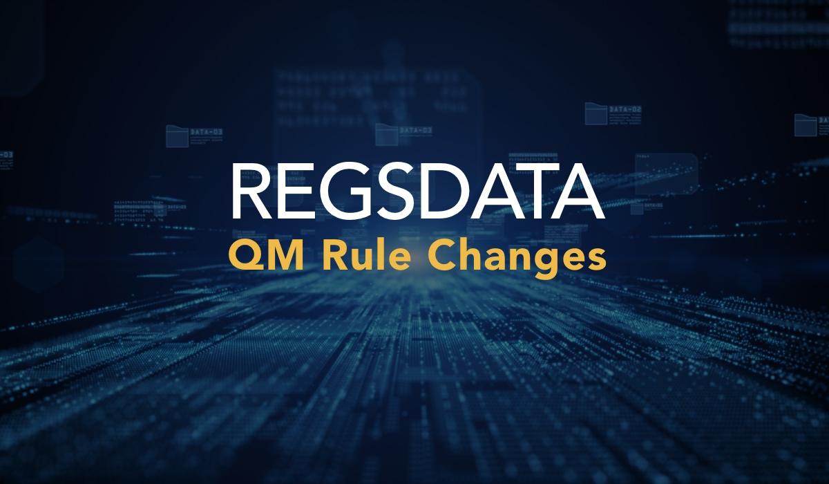 RegsData QM Rule Changes